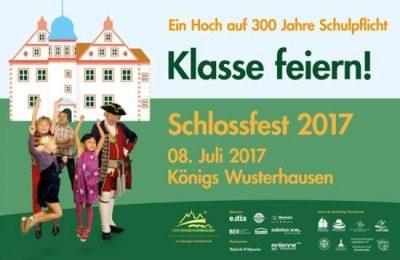 """Schloßfest 2017 in Königs Wusterhausen unter dem Motto """"Klasse feiern"""""""
